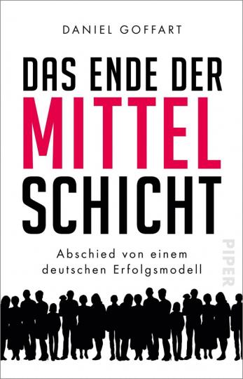 Das Ende der Mittelschicht. Abschied von einem deutschen Erfolgsmodell.