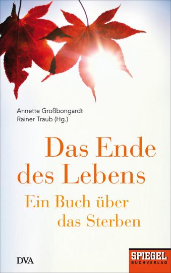 Das Ende des Lebens. Ein Buch über das Sterben.
