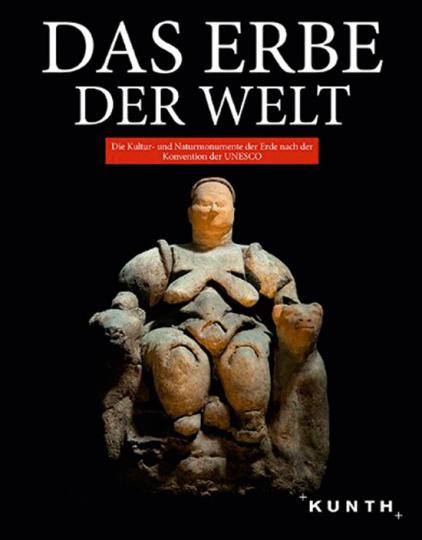 Das Erbe der Welt 2013 2014. Die Kultur- und Naturmonumente der Erde nach der Konvention der UNESCO.