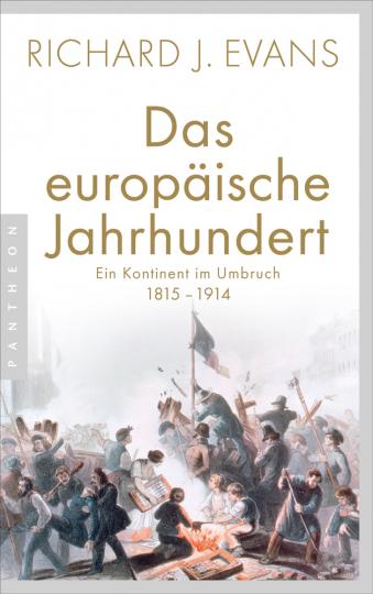 Das europäische Jahrhundert. Ein Kontinent im Umbruch. 1815-1914.