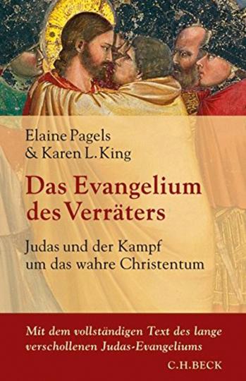 Das Evangelium des Verräters. Judas und der Kampf um das wahre Christentum.