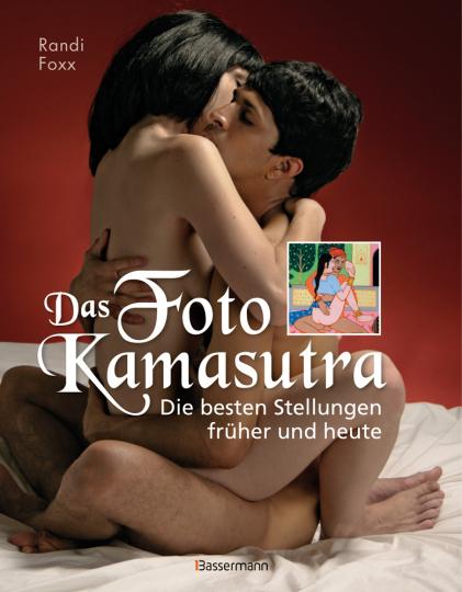 Das Foto-Kamasutra. Die besten Stellungen früher und heute.