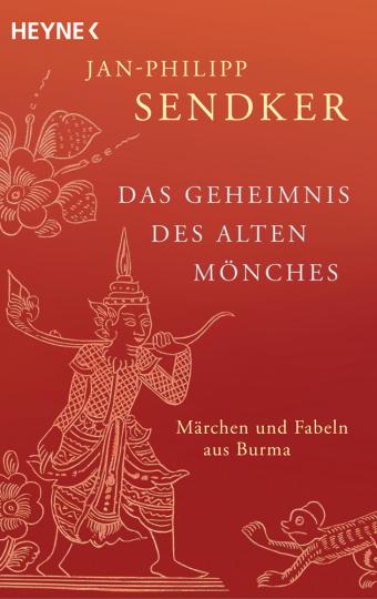 Das Geheimnis des alten Mönches. Märchen und Fabeln aus Burma.