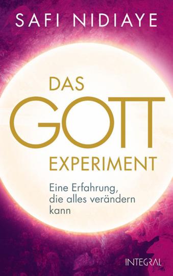 Das Gott-Experiment - Eine Erfahrung, die alles verändern kann