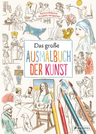 Das große Ausmalbuch der Kunst.