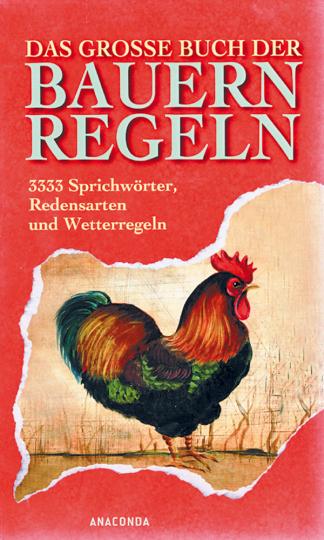 Das große Buch der Bauernregeln - 3333 Sprichwörter, Redensarten und Wetterregeln