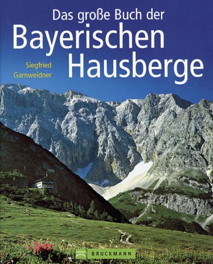 Das große Buch der Bayerischen Hausberge.