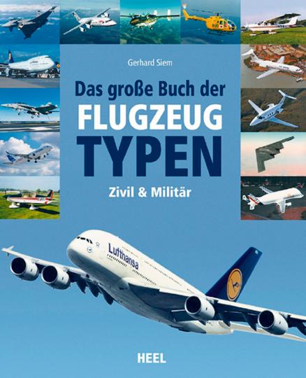 Das große Buch der Flugzeugtypen zivil - militärisch - weltweit