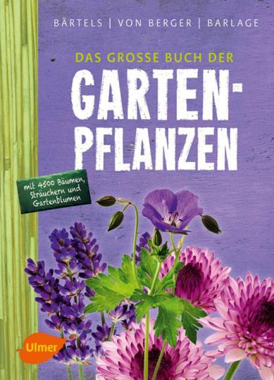 Das große Buch der Gartenpflanzen.