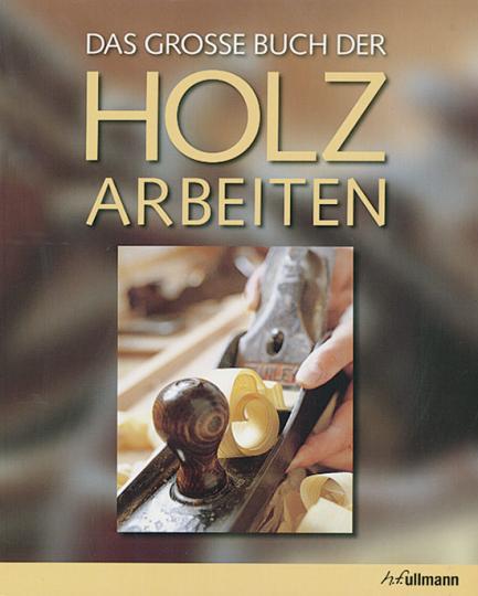 Das große Buch der Holzarbeiten.