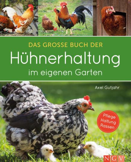 Das große Buch der Hühnerhaltung im eigenen Garten.