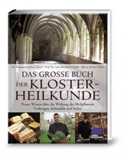 Das große Buch der Klosterheilkunde.