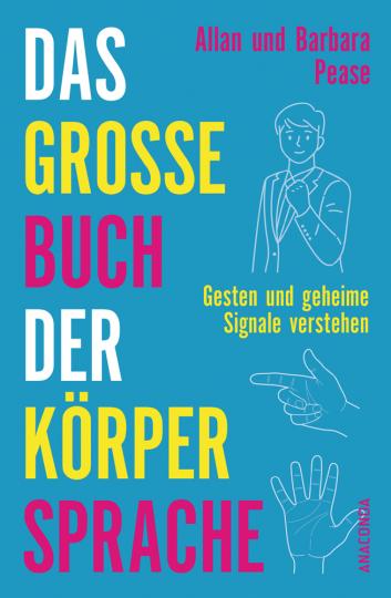 Das große Buch der Körpersprache. Gesten und geheime Signale verstehen.