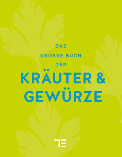 Das große Buch der Kräuter & Gewürze. Limitierte Sonderausgabe.