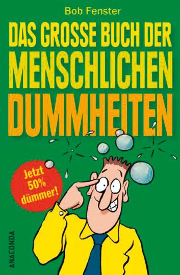 Das große Buch der menschlichen Dummheiten.