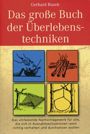 Das große Buch der Überlebenstechniken.