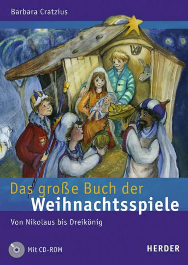 Das große Buch der Weihnachtsspiele. Von Nikolaus bis Dreikönig
