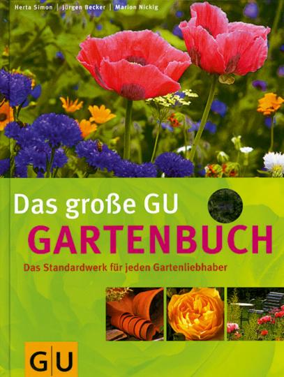 Das große GU Gartenbuch. Das Standardwerk für jeden Gartenliebhaber.