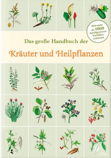 Das große Handbuch der Kräuter und Heilpflanzen.