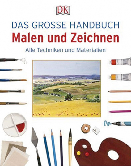 Das Große Handbuch Malen und Zeichnen. Alle Techniken und Materialien.