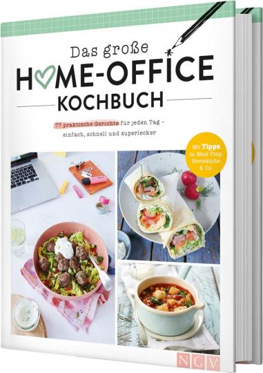 Das große Home-Office-Kochbuch. 77 praktische Gerichte für jeden Tag.