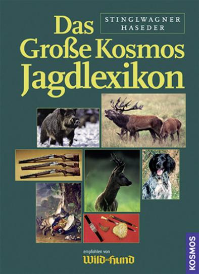 Das große Kosmos Jagdlexikon. Empfohlen von »Wild und Hund«.
