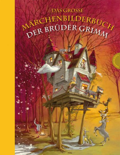 Das große Märchenbilderbuch der Brüder Grimm.