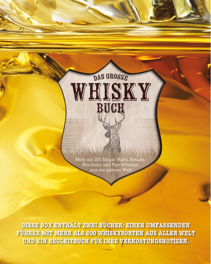 Das große Whisky Buch. Mehr als 200 Single Malts, Blends, Bourbons und Rye-Whiskys aus der ganzen Welt.