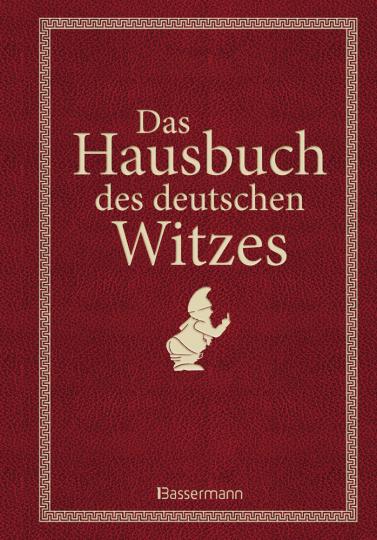 Das Hausbuch des deutschen Witzes.