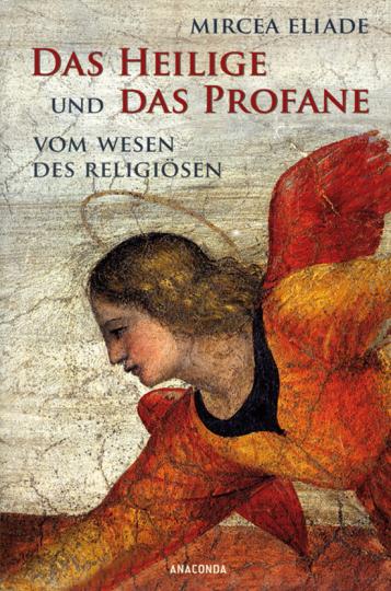 Das Heilige und das Profane. Vom Wesen des Religiösen.