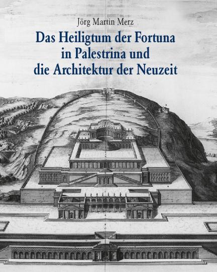 Das Heiligtum der Fortuna in Palestrina und die Architektur der Neuzeit.
