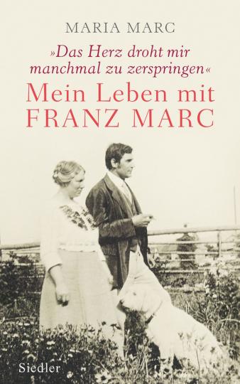 »Das Herz droht mir manchmal zu zerspringen«. Mein Leben mit Franz Marc.