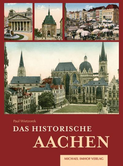 Das historische Aachen. Bilder erzählen.