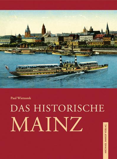 Das historische Mainz. Bilder erzählen.