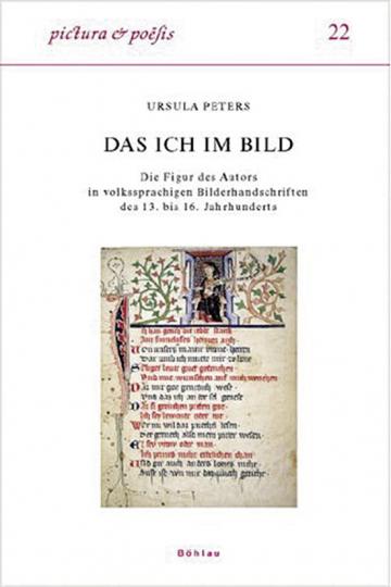 Das Ich im Bild. Autorbilder in volkssprachigen Handschriften des 13. bis 16. Jahrhunderts.