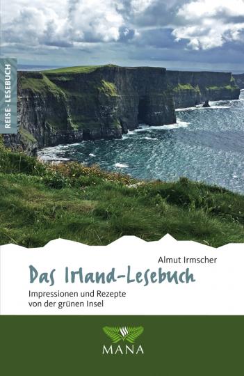 Das Irland-Lesebuch. Impressionen und Rezepte von der grünen Insel.