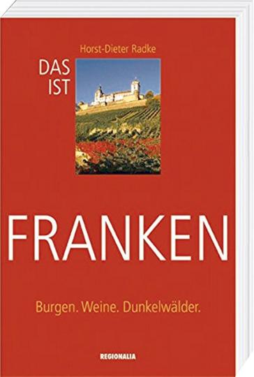 Das ist Franken - Burgen. Weine. Dunkelwälder.