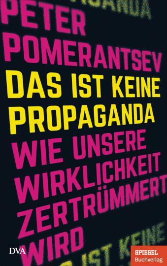 Das ist keine Propaganda. Wie unsere Wirklichkeit zertrümmert wird