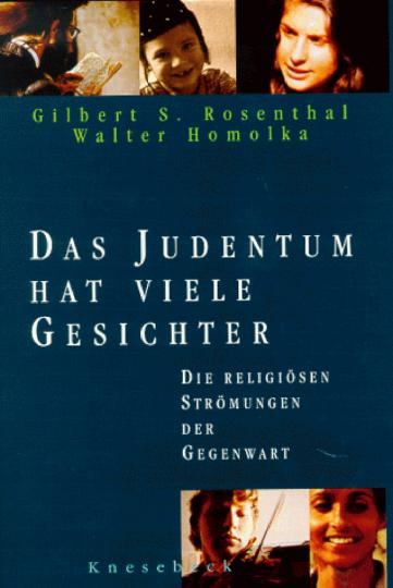 Das Judentum hat viele Gesichter. Die religiösen Strömungen der Gegenwart.