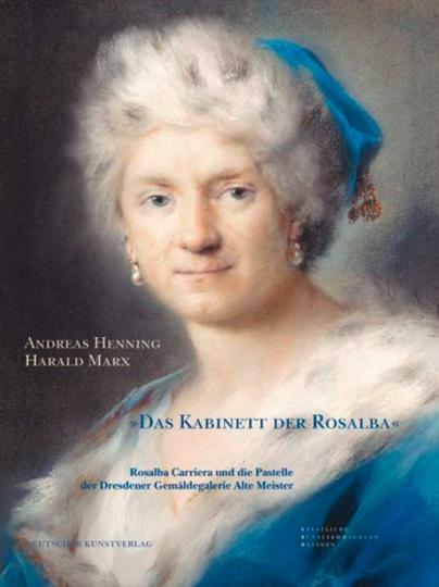 »Das Kabinett der Rosalba«. Rosalba Carriera und die Pastelle der Dresdener Gemäldegalerie Alte Meister.
