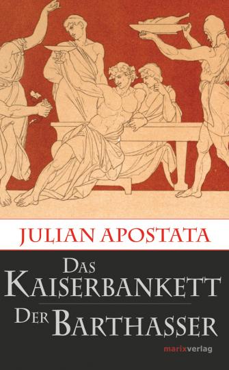 Das Kaiserbankett. Der Barthasser.