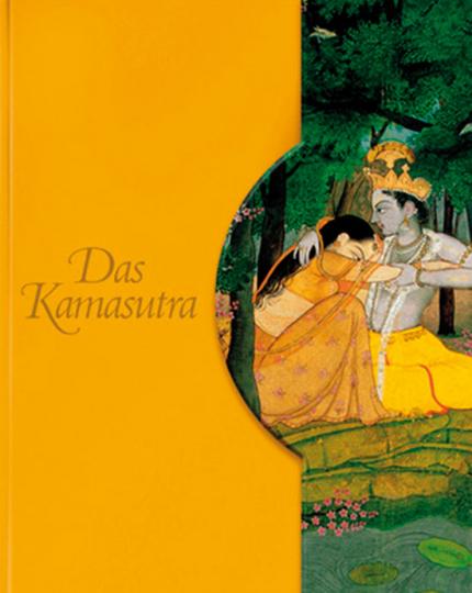 Das Kamasutra. Die Kunst der erotischen Liebe.