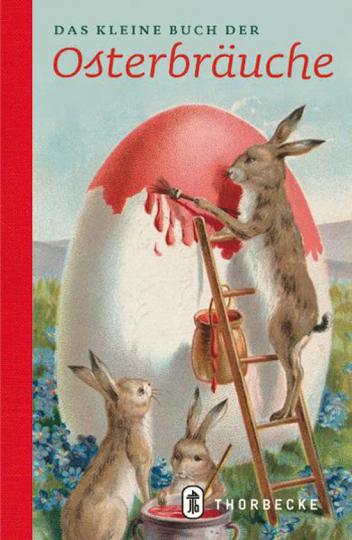 Das kleine Buch der Osterbräuche.