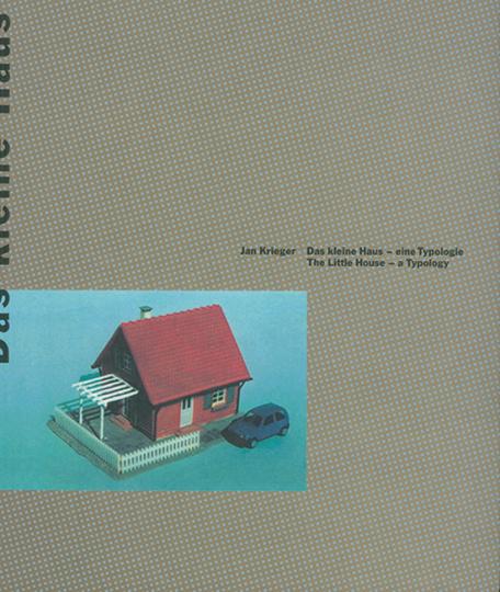 Das kleine Haus - eine Typologie.