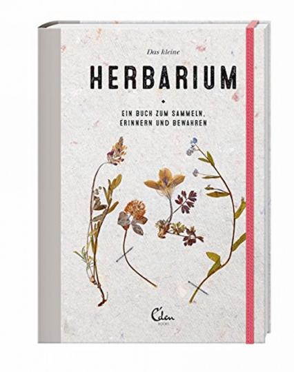 Das kleine Herbarium - Ein Buch zum Sammeln, Erinnern und Bewahren