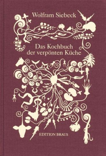 Das Kochbuch der verpönten Küche.