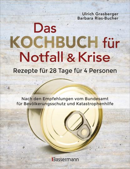 Das Kochbuch für Notfall & Krise. Rezepte für 28 Tage für 4 Personen.