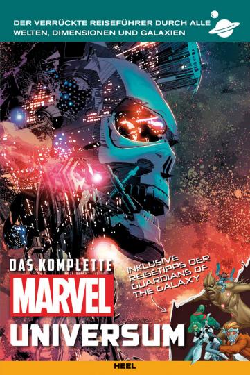 Das komplette Marvel-Universum. Der verrückte Reiseführer durch alle Welten, Dimensionen und Galaxien.
