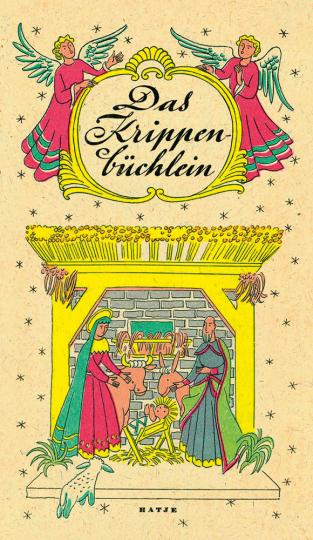 Das Krippenbüchlein. Reprint der Erstausgabe von 1949.