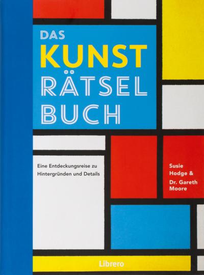 Das Kunst-Rätsel-Buch. Rätsel-Reise durch die Geschichte der Kunst.